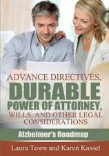 Advance Directives, Durable Power of Attorney, Wills, and Other Legal Considerations