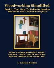 Woodworking Simplified:  Your How-To Guide for Making Beautiful and Functional Projects