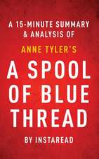 A Spool of Blue Thread by Anne Tyler | A 15-minute Summary & Analysis