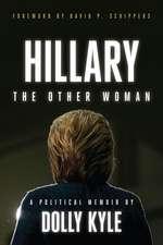 Hillary the Other Woman: A Political Memoir