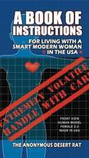 A Book of Instructions for Living with a Modern Woman in the USA