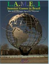 L.A.M.E. 1 Summer Games in Brazil RIO 2016 Olympic Sports Voyeur