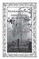 Remembering...Years of Hiding Behind Silence