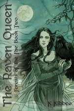 Raven Queen: Forests of the Fae -- Book Two