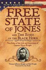The Free State of Jones and The Echo of the Black Horn: Two Sides of the Life and Activities of Captain Newt Knight