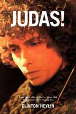 Judas!: From Forest Hills to the Free Trade Hall: A Historical Overview of the Big Boo