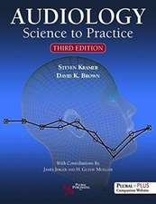 AUDIOLOGY SCIENCE TO PRACTICE 3RD ED