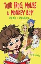 Toad Frog, Mouse, & Monkey Boy: Magic & Mayhem