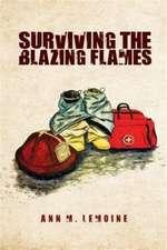 Surviving the Blazing Flames