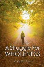 A Struggle for Wholeness