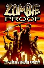Zombie Proof Volume 1