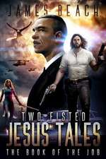 Two-Fisted Jesus Tales, Book 1