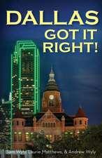 Dallas Got It Right!: All Roads Lead to Dallas