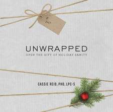 Unwrapped: Open the Gift of Holiday Sanity