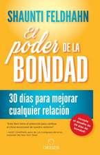 El Poder de la Bondad: Mejora Tus Relaciones Con Los Demas En 30 Dias/The Kindness Challenge