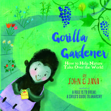 Gorilla Gardener: How To Help Nature Take Over the World