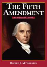 The Fifth Amendment: An Illustrated History