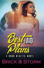 Best Laid Plans: A Hood Misfits Novel