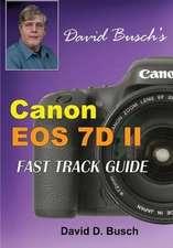 David Busch's Canon EOS 7D Mark II FAST TRACK GUIDE