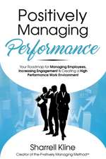 Positively Managing Performance