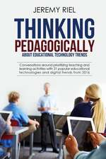 Thinking Pedagogically about Educational Technology Trends