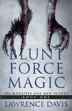 Blunt Force Magic