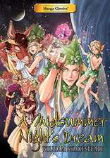 Manga Classics: A Midsummer Night's Dream: A Midsummer Night's Dream