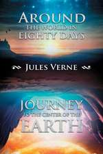 Around the World in Eighty Days; Journey to the Center of the Earth