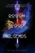 Rowan Wood Legends
