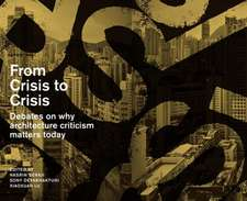 From Crisis to Crisis: Reading, Writing and Criticism in Architecture