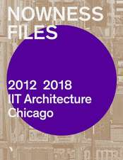 Nowness Files: 2012-2018 Iit Architecture Chicago