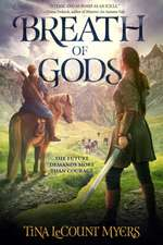 Breath of Gods: The Legacy of the Heavens, Book Three