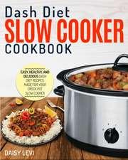 Dash Diet Slow Cooker Cookbook