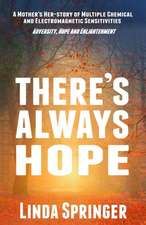 There's Always Hope: A Mother's Her-story of Multiple Chemical and Electromagnetic Sensitivities