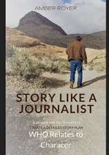 Story Like a Journalist - Who Relates to Character