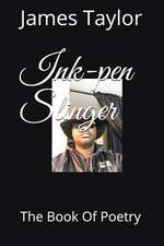 Ink-Pen Slinger: The Book of Poetry