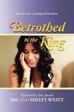 Betrothed To the King