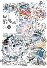 Ran and the Gray World, Vol. 4