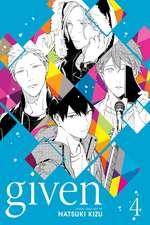 Given, Vol. 4