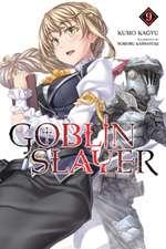 Goblin Slayer, Vol. 9 (Light Novel)