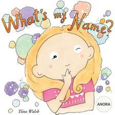 What's My Name? Anora