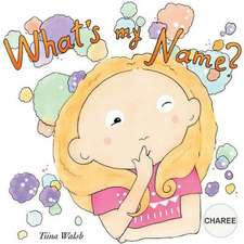 What's My Name? Charee