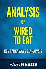 Analysis of Wired to Eat