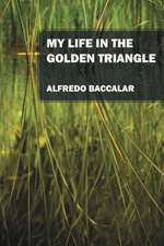 My Life in the Golden Triangle
