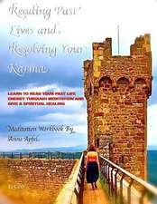 Reading Past Lives and Resolving Your Karma