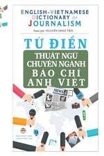 T¿ di¿n Thu¿t ng¿ Chuyên ngành Báo Chí - English Vietnamese Dictionary of Journalism