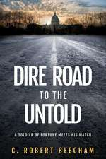 Dire Road to the Untold