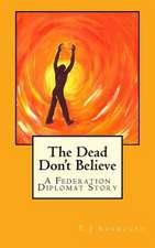 The Dead Don't Believe