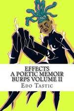 Effect a Poetic Memoir Burps Volume II