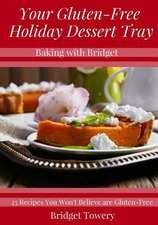 Your Gluten Free Holiday Dessert Tray